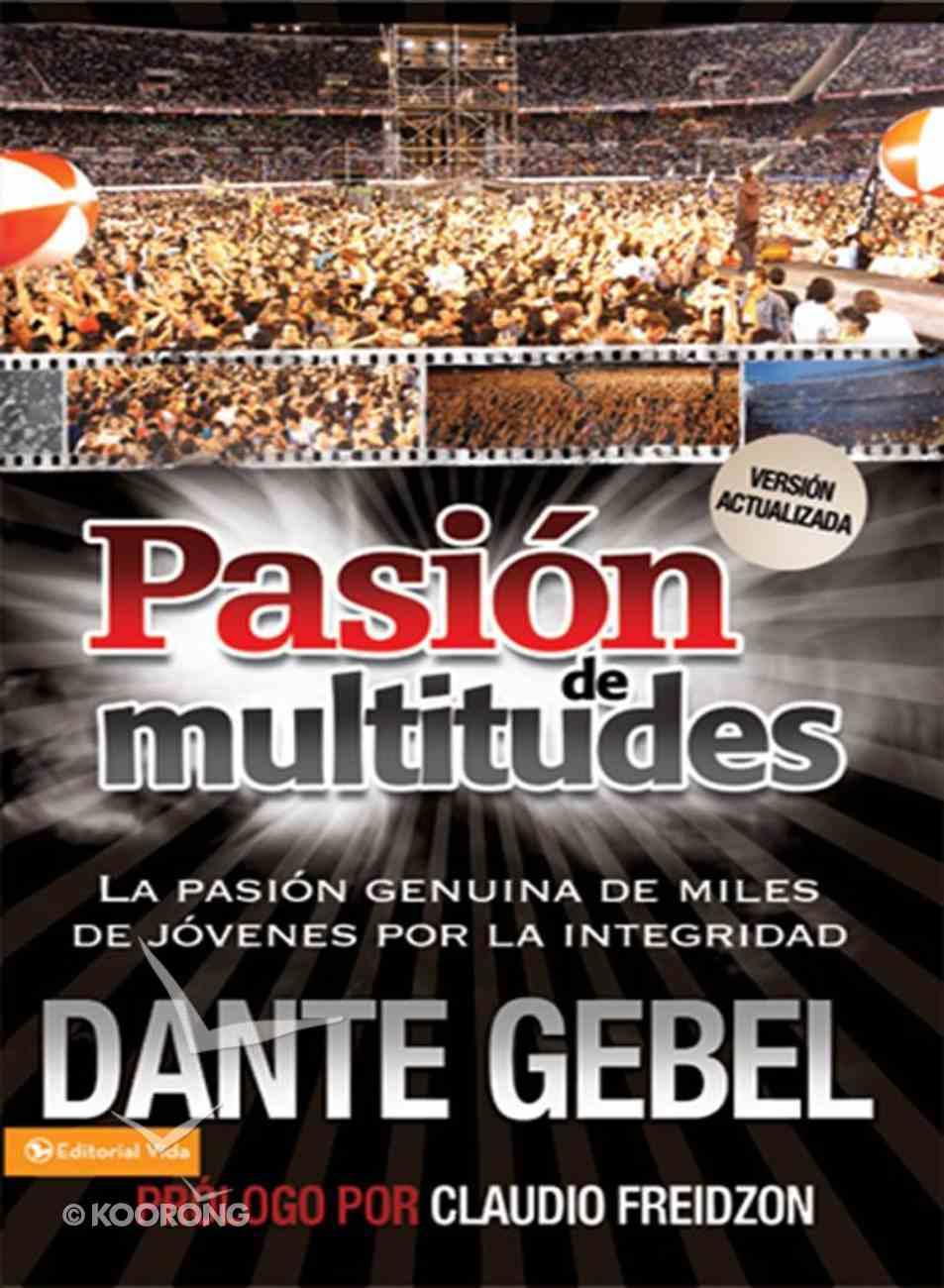 Pasion De Multitudes (Spanish) (Spa) (Passion For The Multitude) eBook