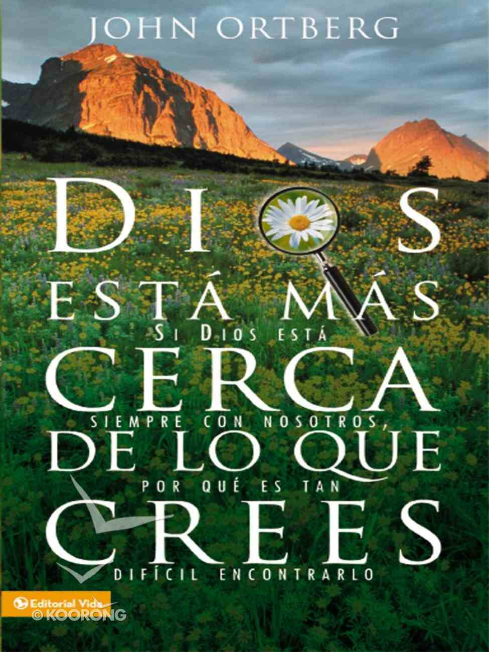 Dios Esta Mas Cerca De Lo Que Crees (Spanish) (Spa) (God Is Closer Than You Think) eBook