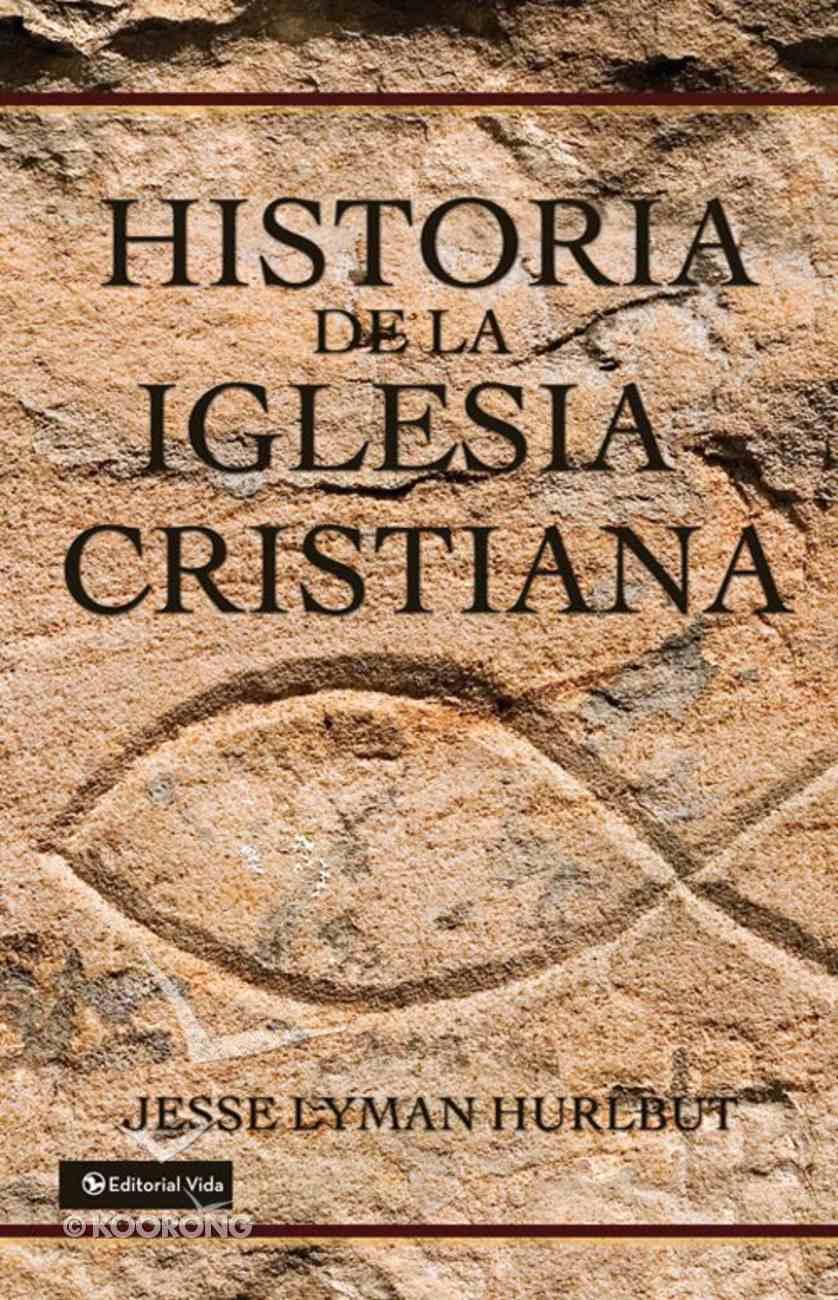 Historia De La Iglesia Cristiana (Spanish) (Spa) (History Of The Christian Church) eBook