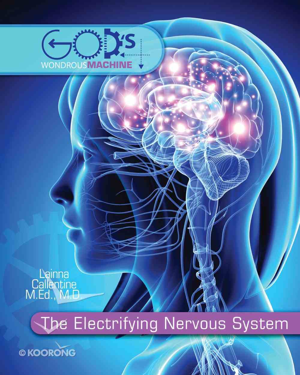 Electrifying Nervous System (Student) (God's Wondrous Machine Series) Paperback
