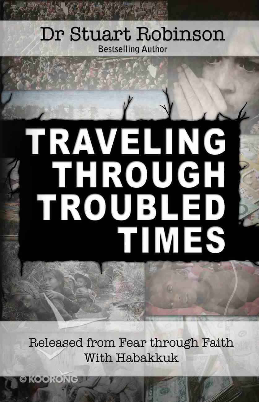 Traveling Through Troubled Times eBook