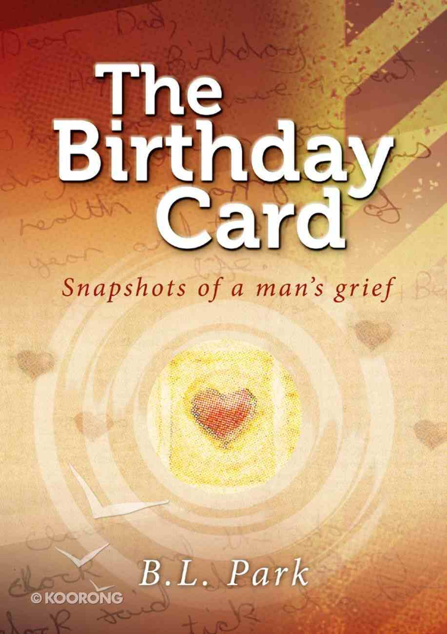 The Birthday Card: Snapshots of a Man's Grief eBook