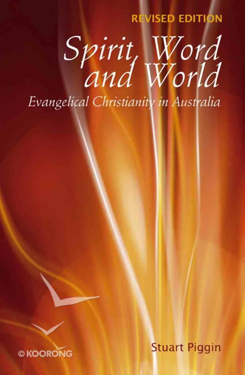 Spirit, Word and World: Evangelical Christianity in Australia eBook
