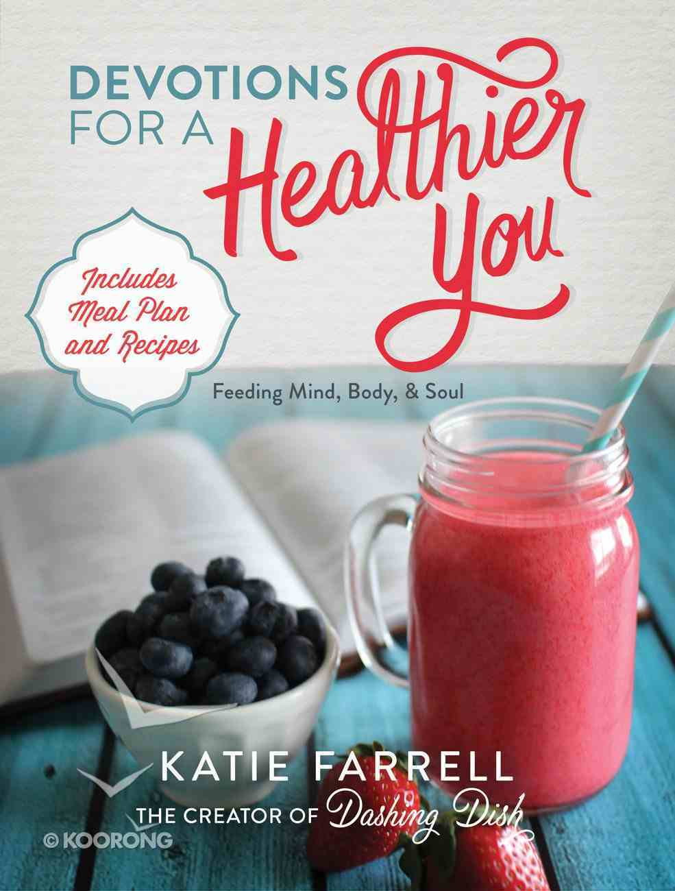 Devotions For a Healthier You Hardback