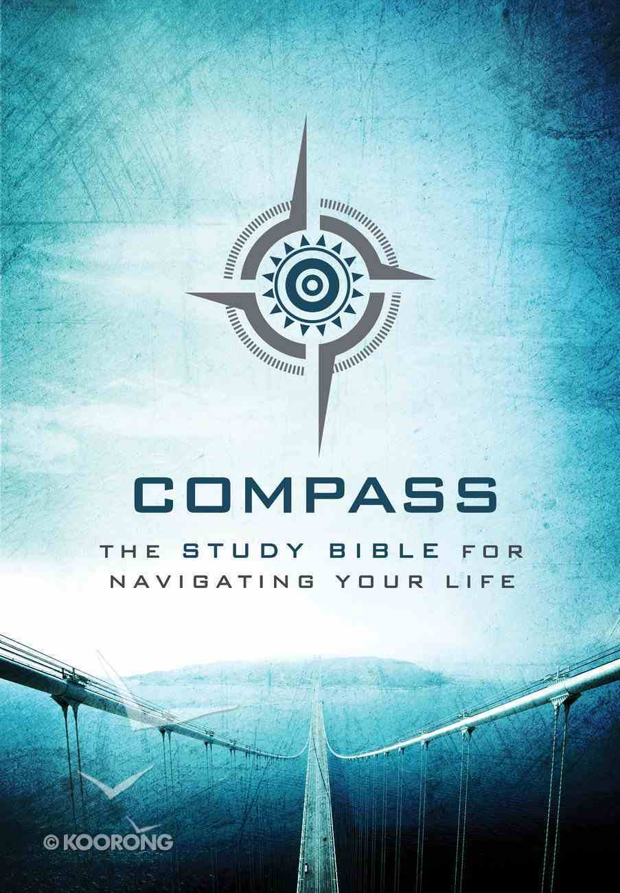 Compass: The Study Bible For Navigating Your Life eBook