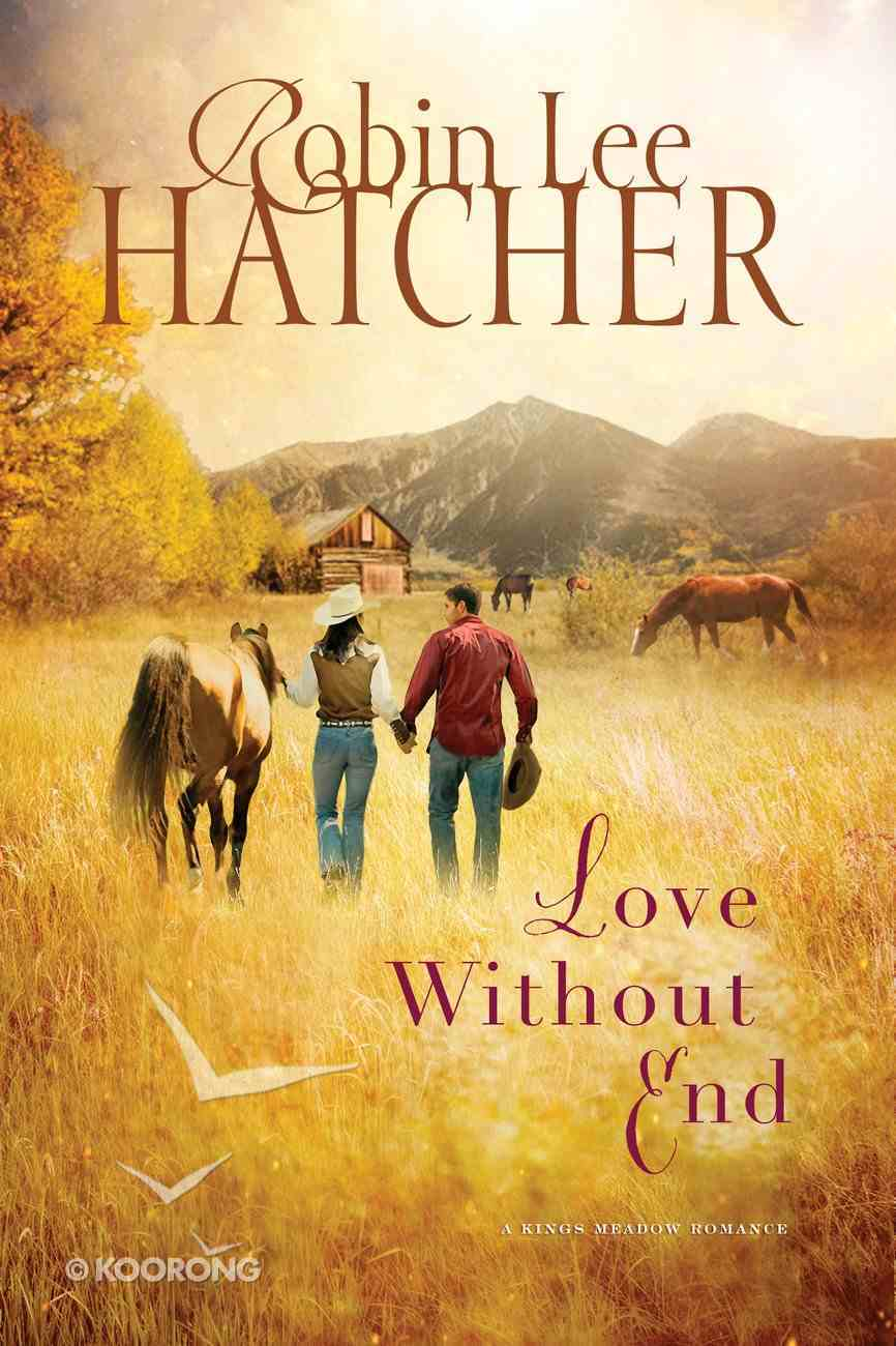 Love Without End (#01 in A King's Meadow Series) Paperback