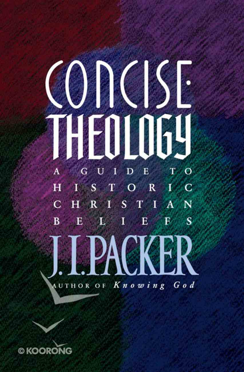 Concise Theology: A Guide to Historic Christian Beliefs eBook