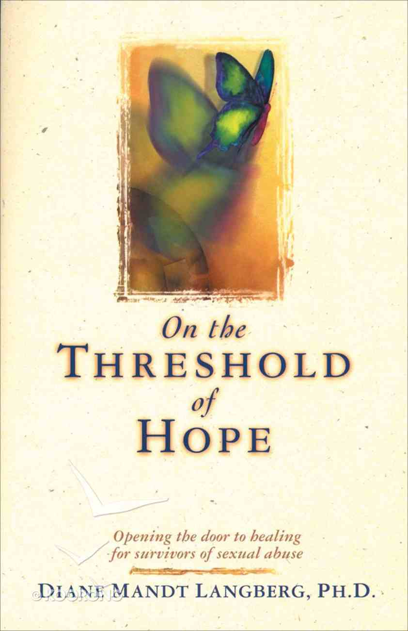 On the Threshold of Hope (American Association Of Christian Counselors Series) eBook