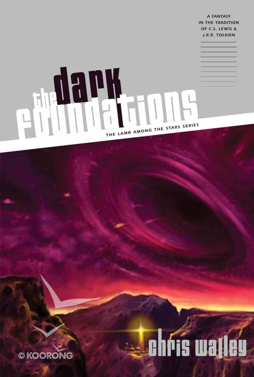 The Dark Foundations (#02 in Lamb Among The Stars Series) eBook