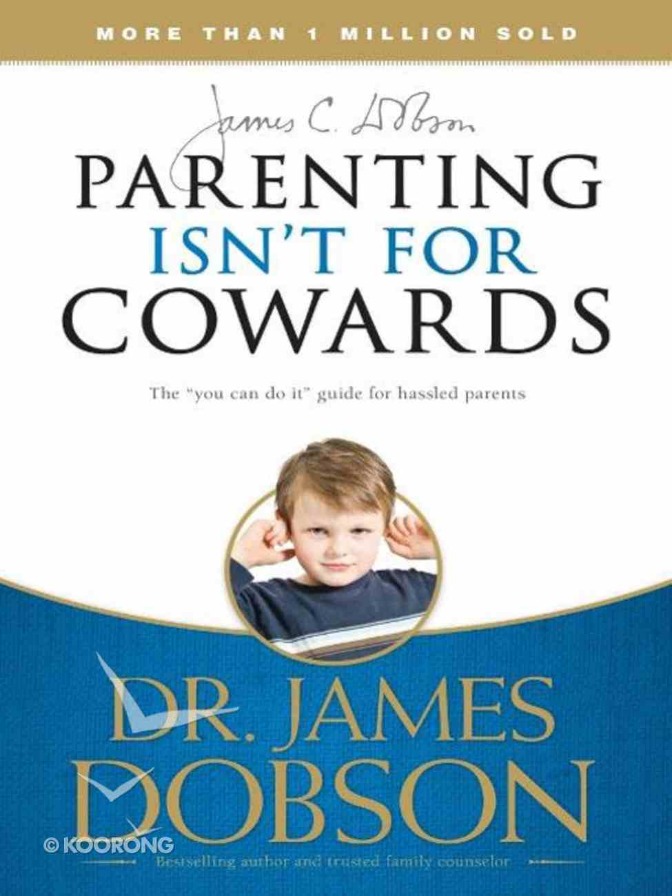 Parenting Isn't For Cowards eBook