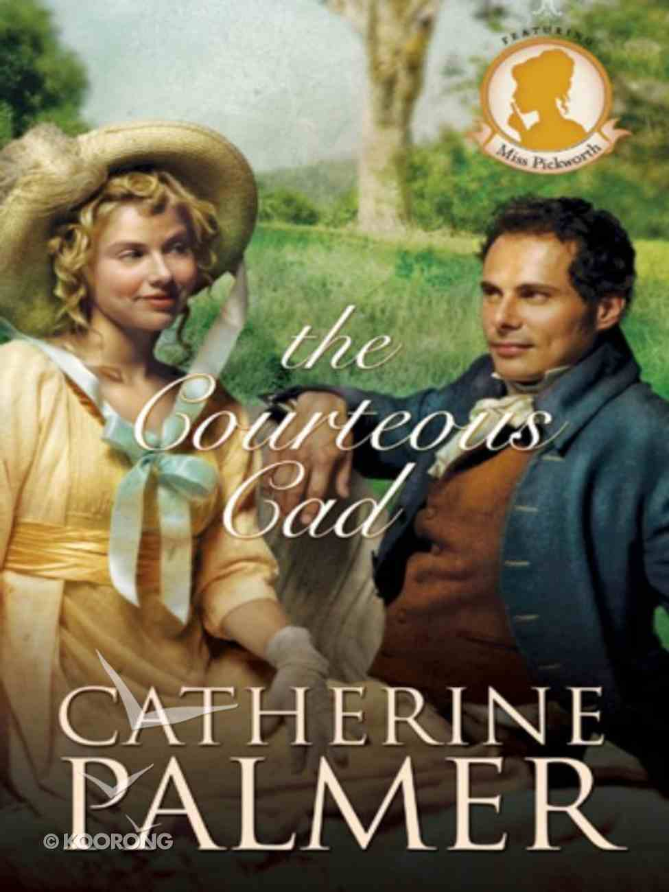 The Courteous Cad (#03 in Miss Pickworth Series) eBook