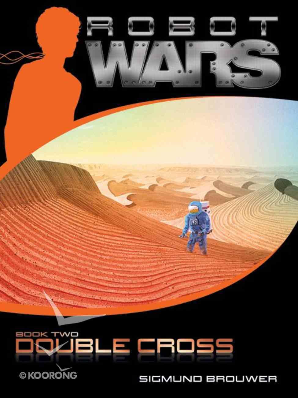 Double Cross (#02 in Robot Wars Series) eBook