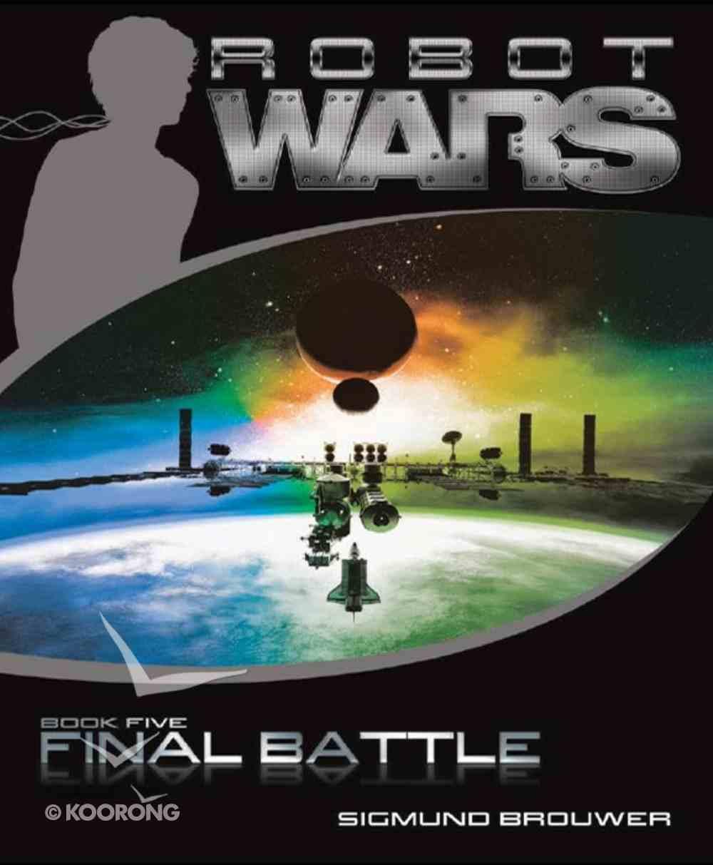 Final Battle (#05 in Robot Wars Series) eBook