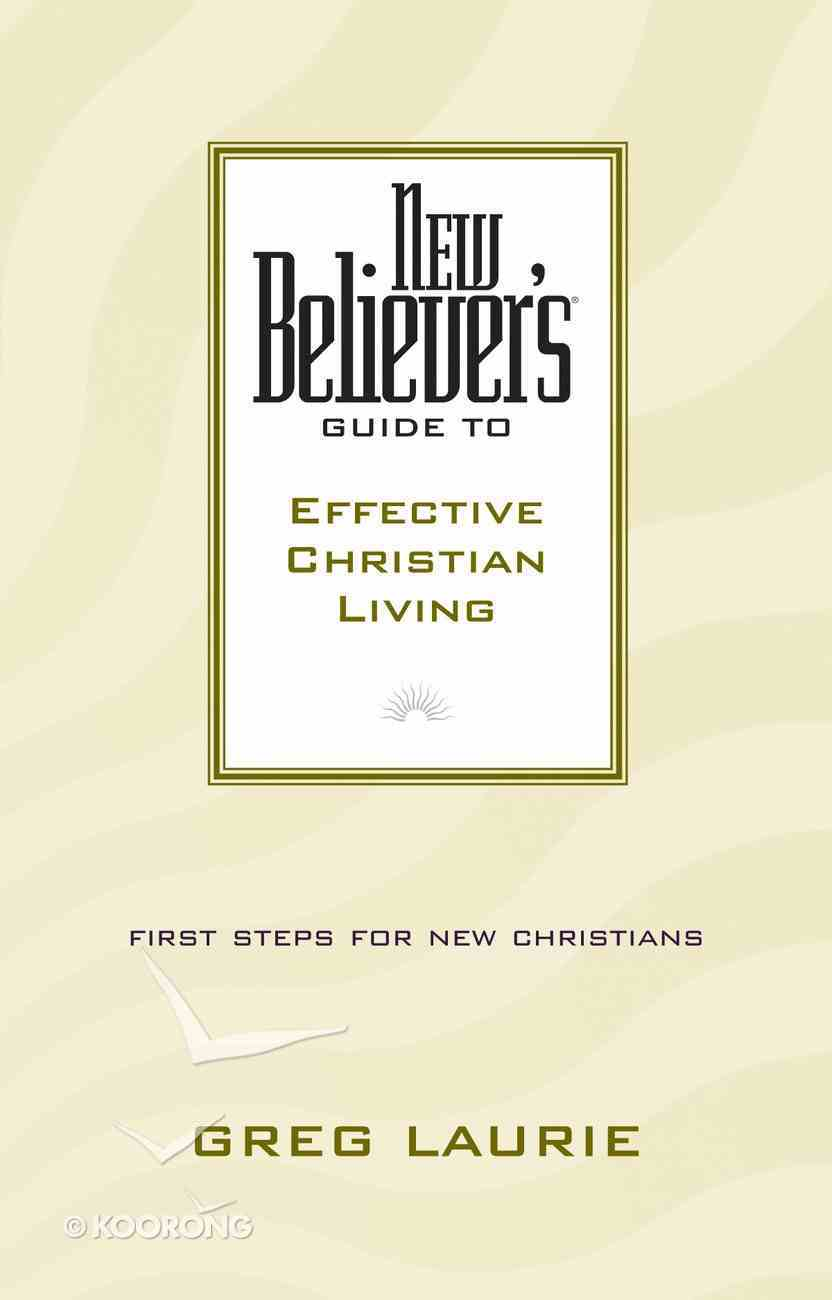 New Believer's Guide to Effective Christian Living eBook