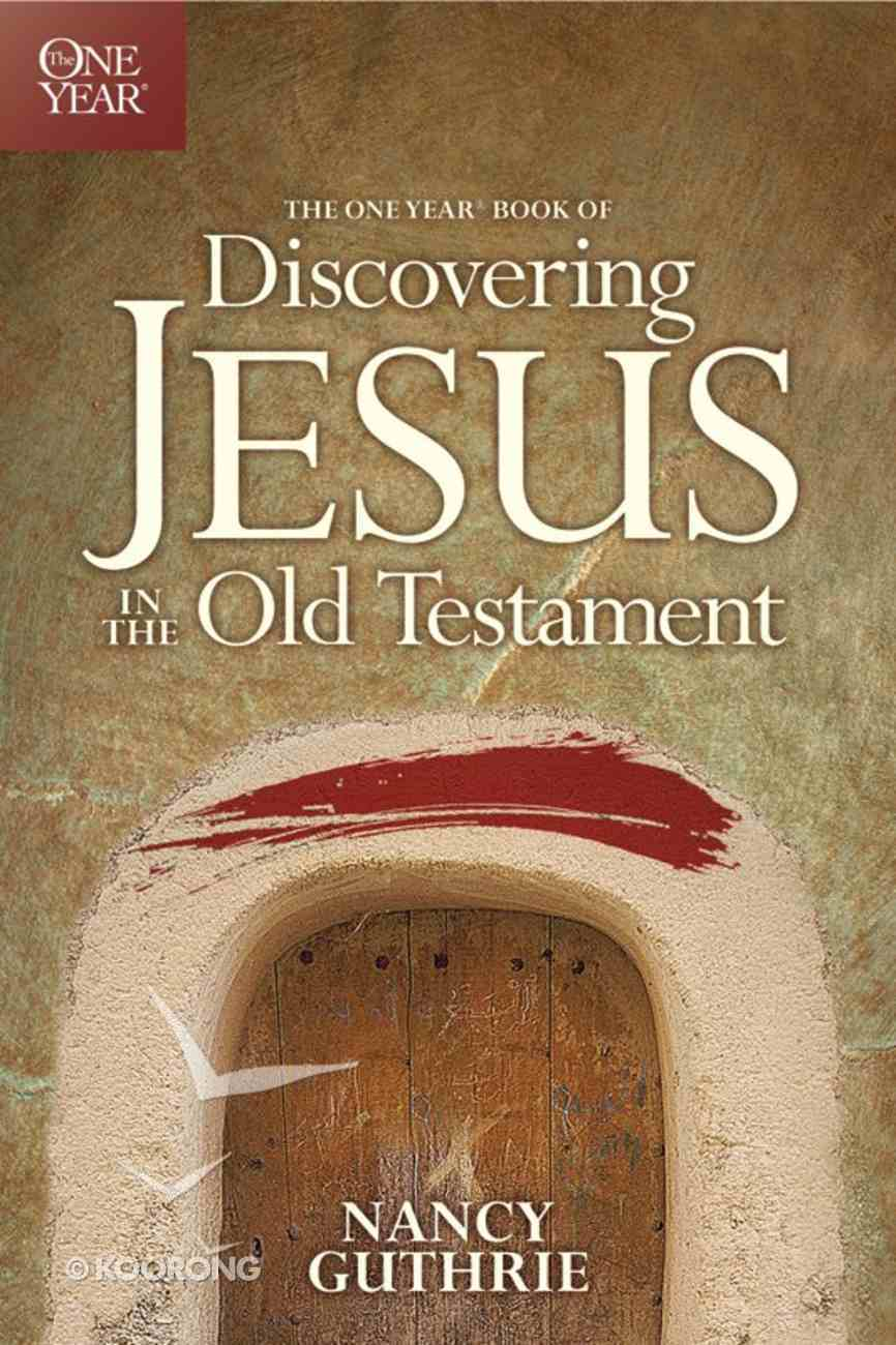 Discovering Jesus in the Old Testament (One Year Series) eBook