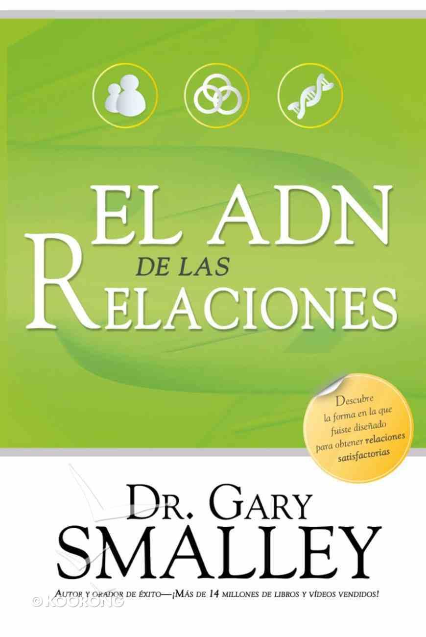 El Adn De Las Relaciones (Spa) (The Dna Of Relationships) eBook