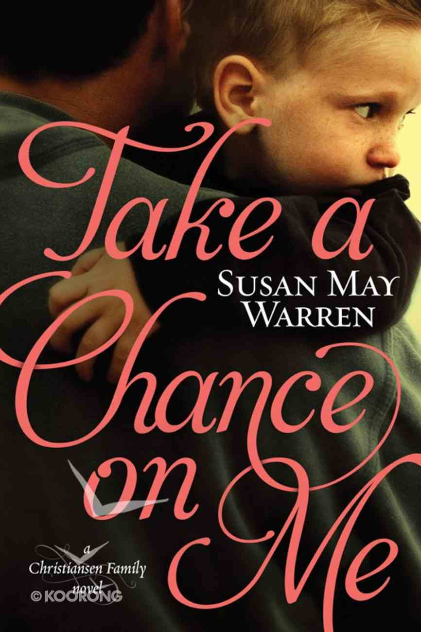 Take a Chance on Me (#01 in Christiansen Family Series) eBook