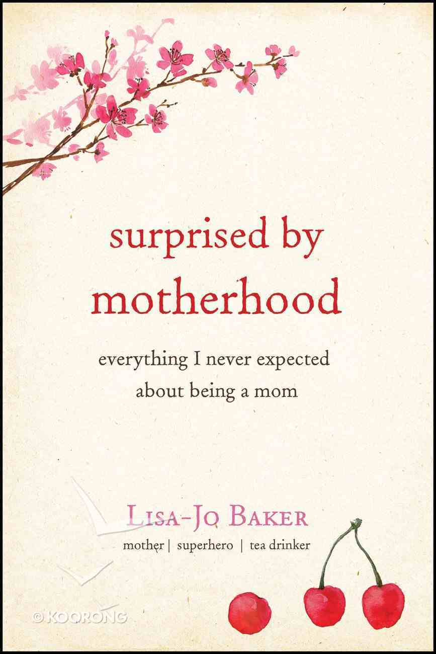 Surprised By Motherhood eBook