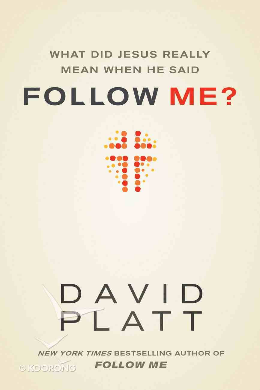 What Did Jesus Really Mean When He Said Follow Me? eBook
