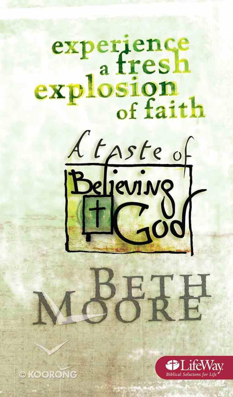 Experience a Fresh Explosion of Faith-A Taste of Believing God eBook
