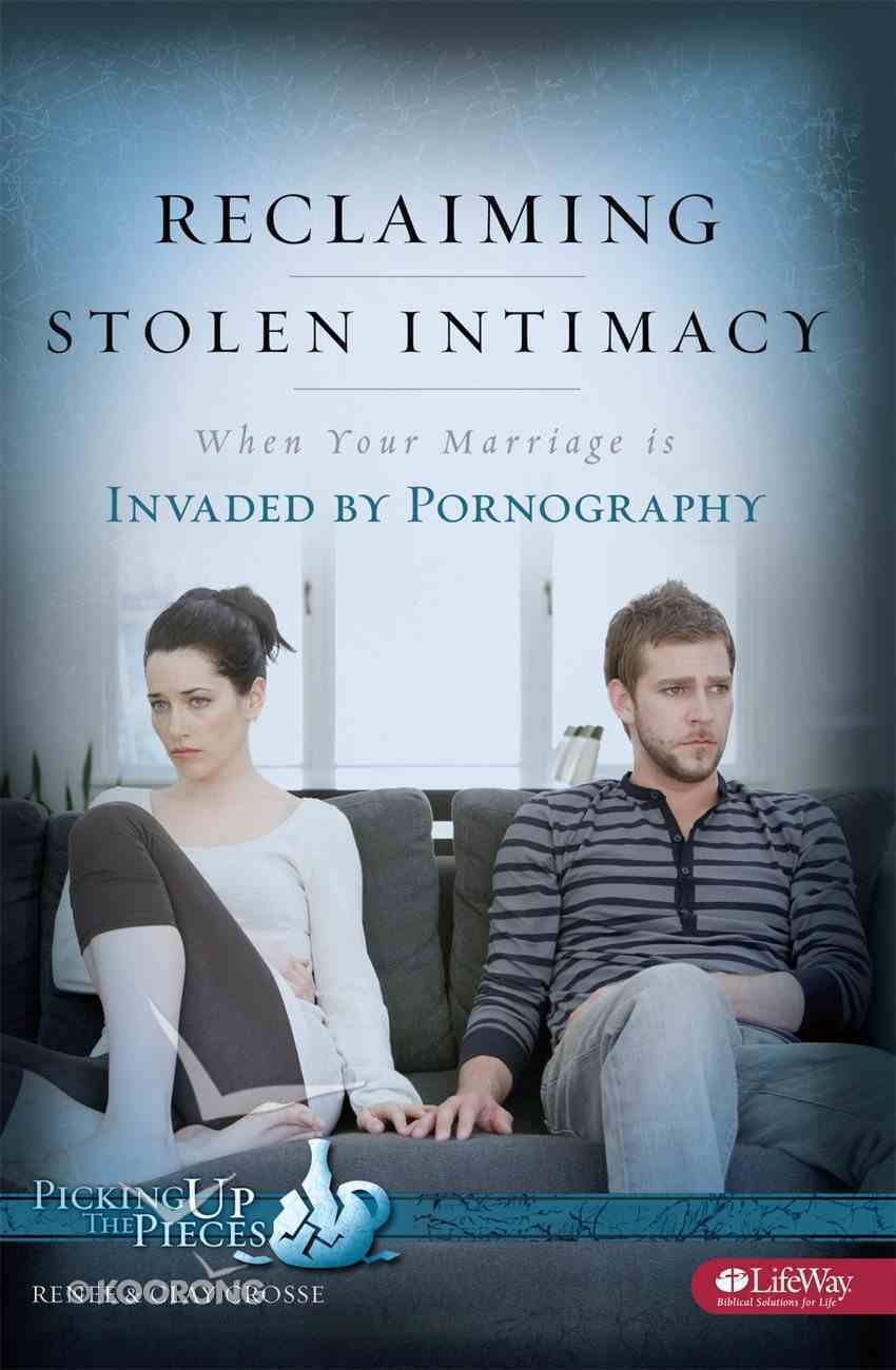 Reclaiming Stolen Intimacy (Picking Up The Pieces Series) eBook
