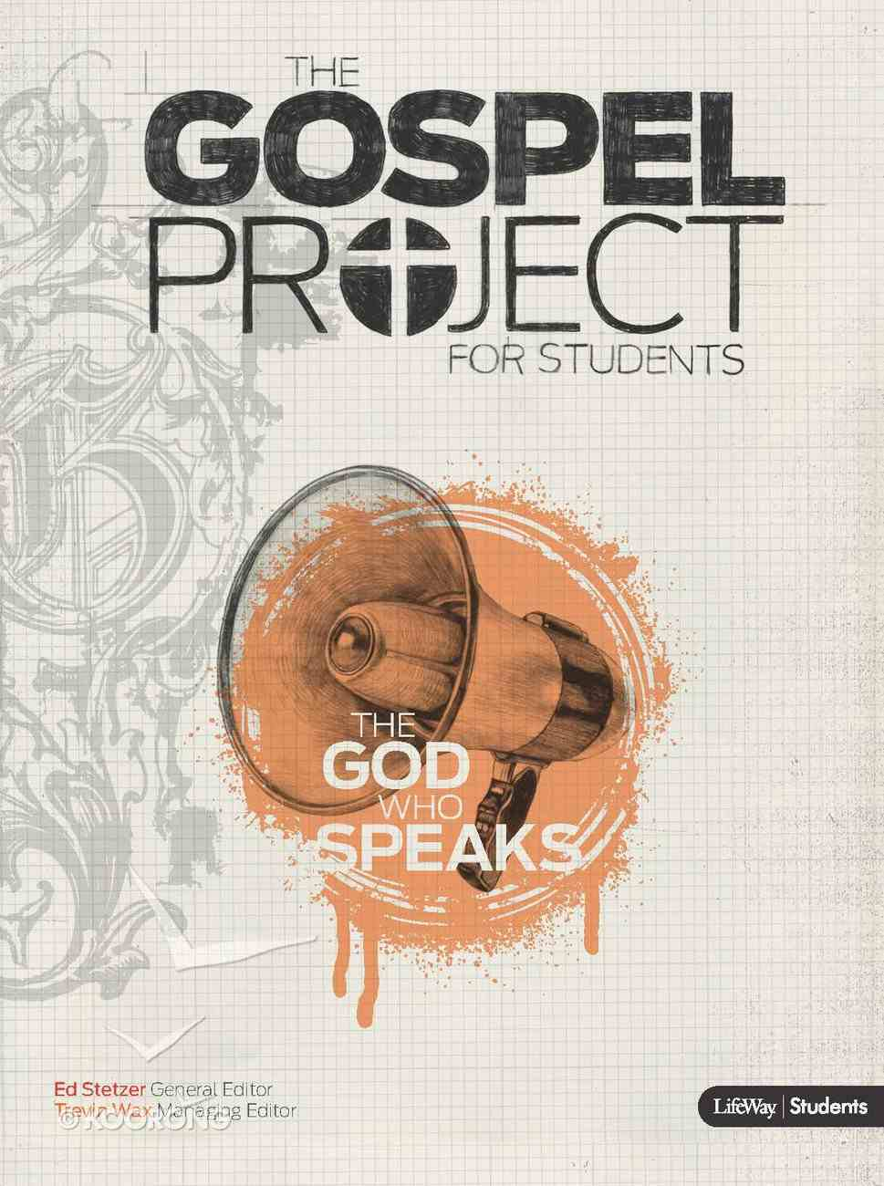 The God Who Speaks (Personal Study Guide & Leader Guide) (#01 in Gospel Project For Students Series) eBook