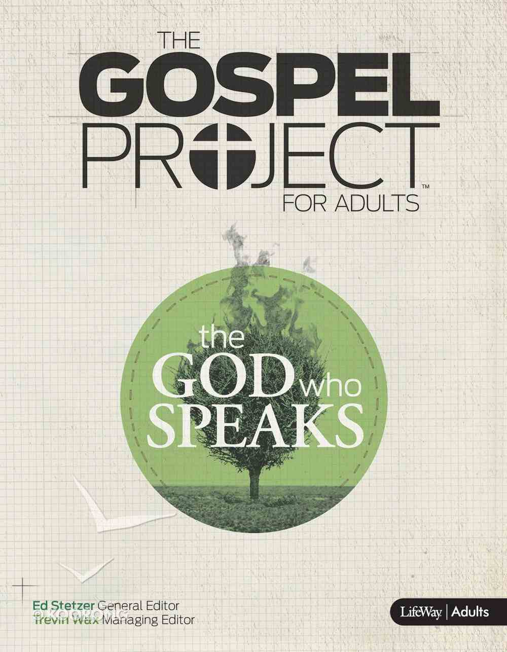The God Who Speaks (Small Group Member Book) (Gospel Project For Adults Series) eBook