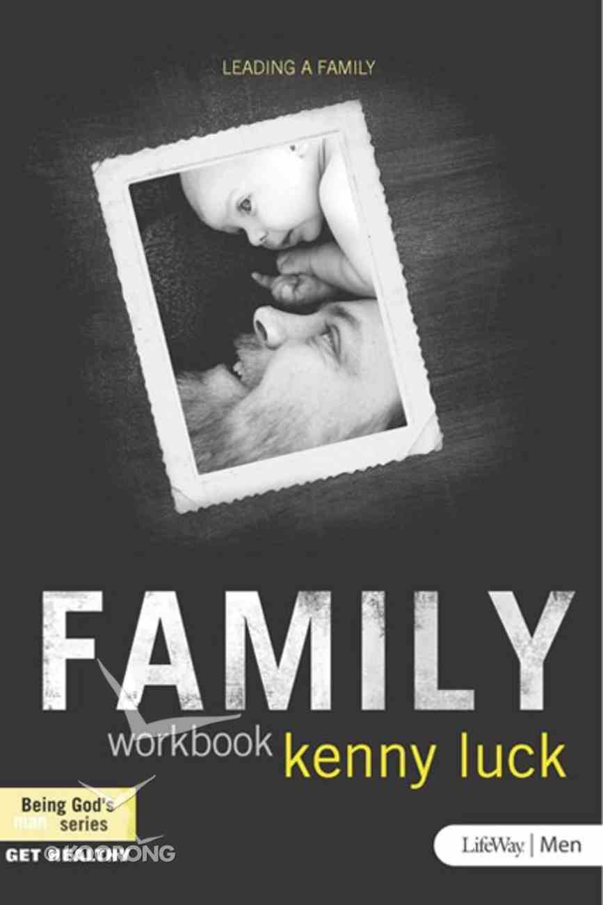 Family: Leading a Family (Being God's Man Series) eBook