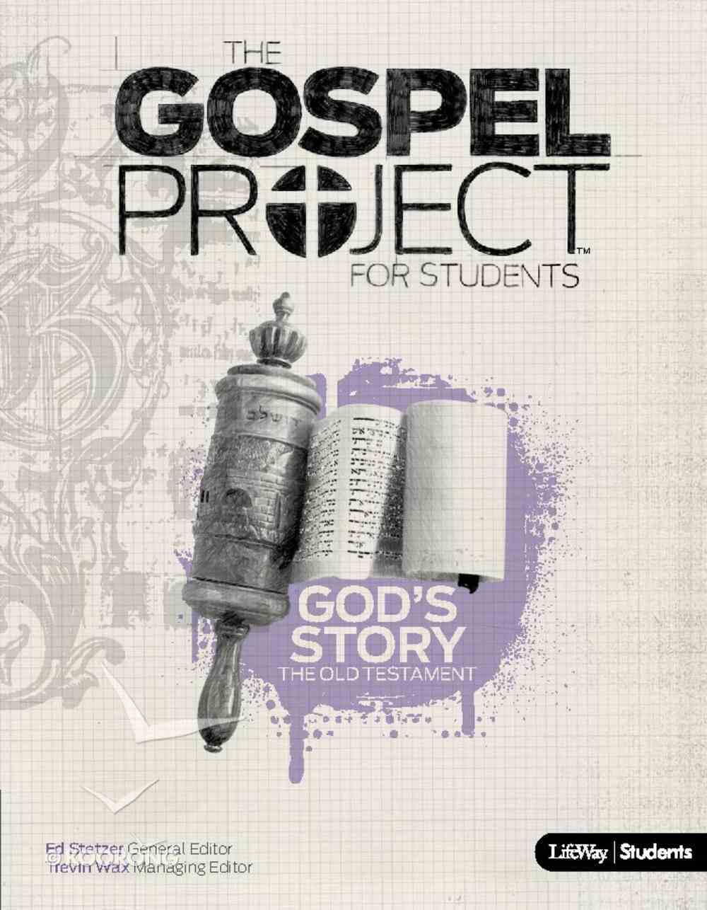 God's Story of the Old Testament (Personal Study) (#02 in Gospel Project For Students Series) eBook