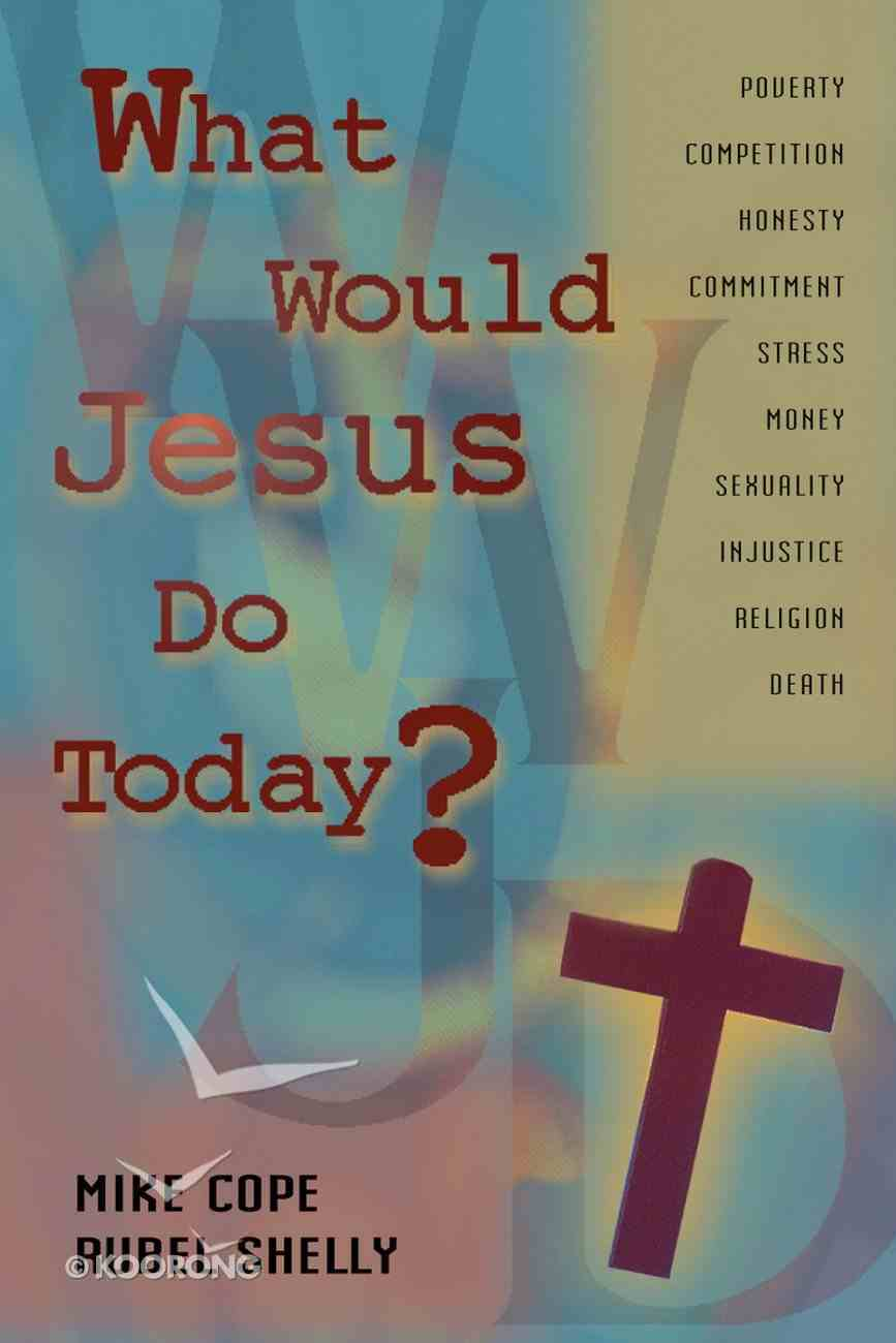 What Would Jesus Do Today? Paperback