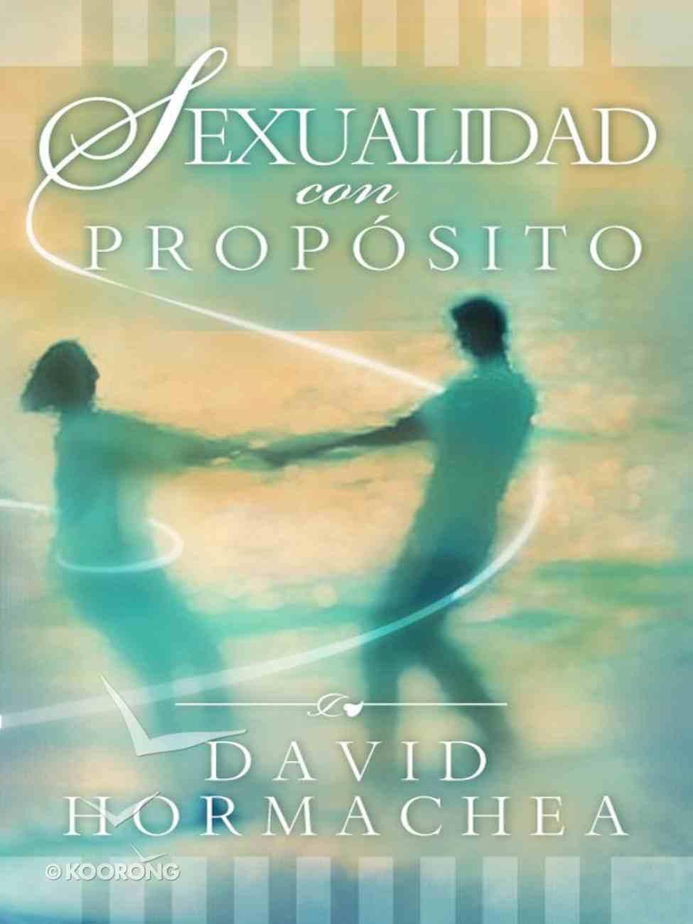Sexualidad Con Proposito (Spa) (Spanish) eBook