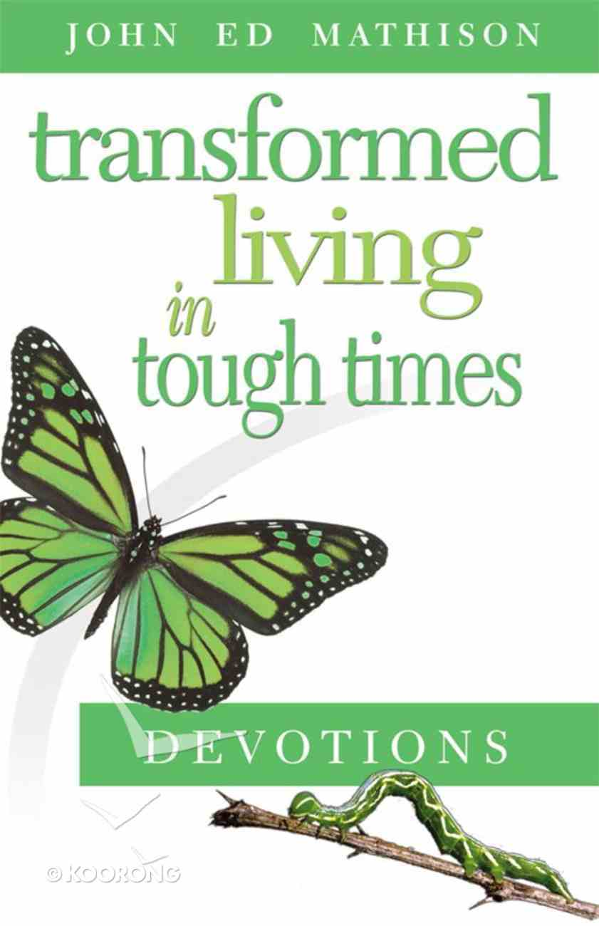 Transformed Living in Tough Times Devotions eBook