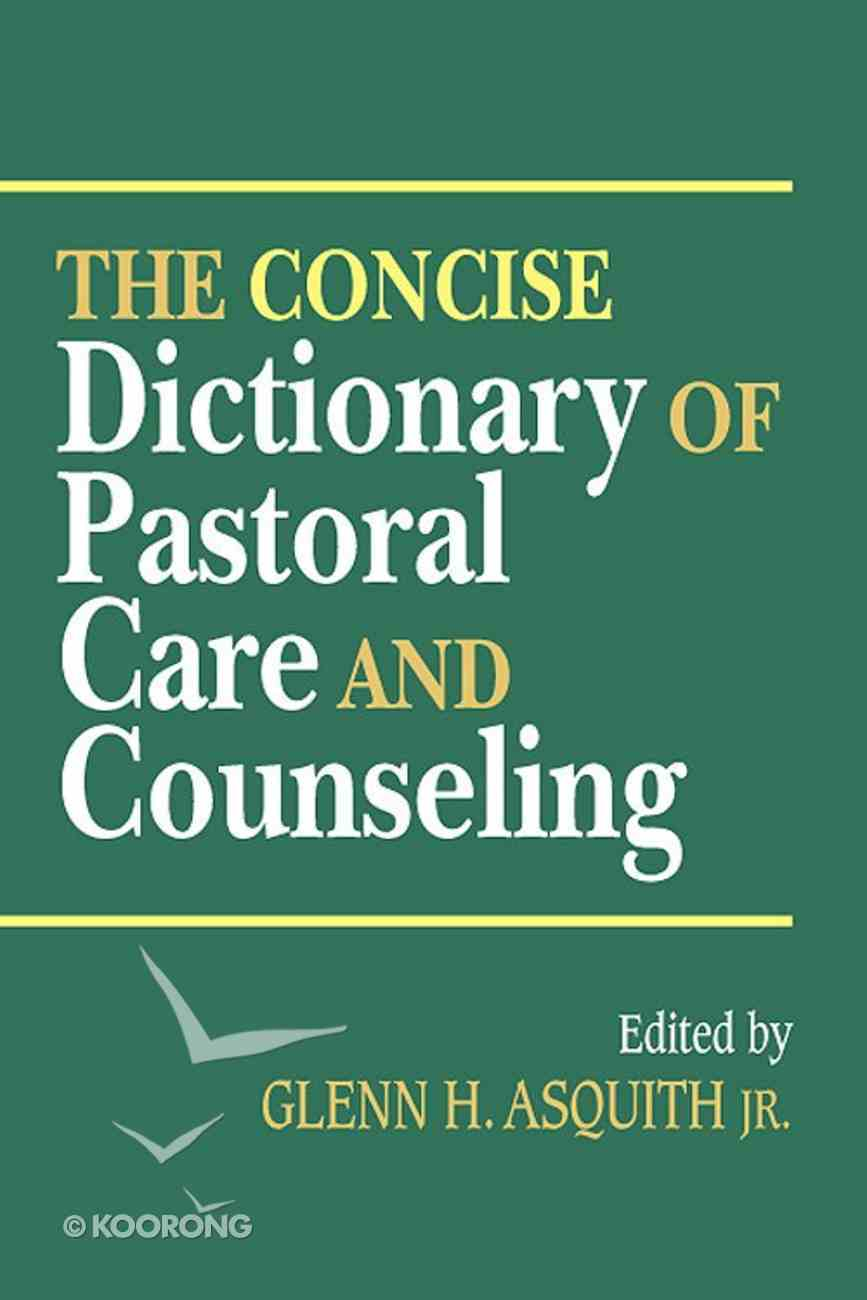 The Concise Dictionary of Pastoral Care and Counseling eBook