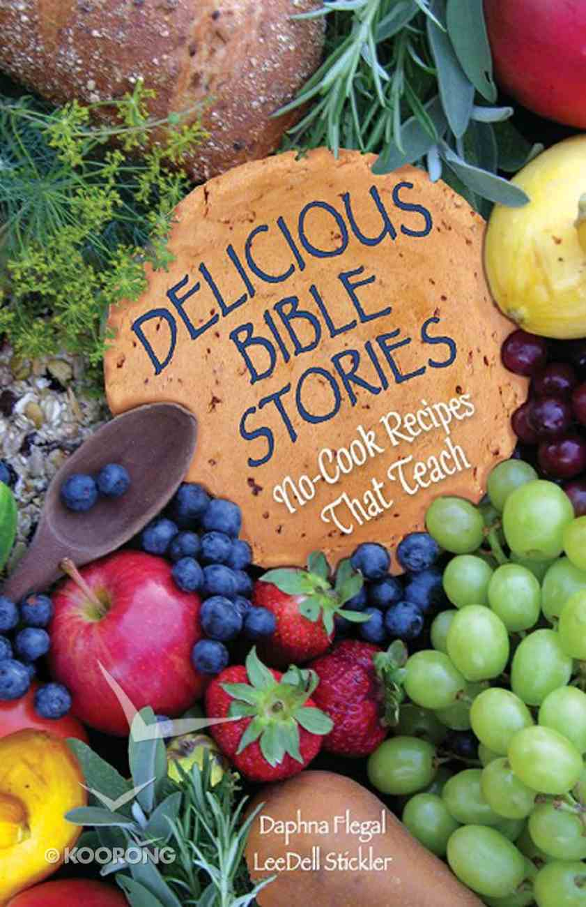 Delicious Bible Stories (101 Questions About The Bible Kingstone Comics Series) eBook