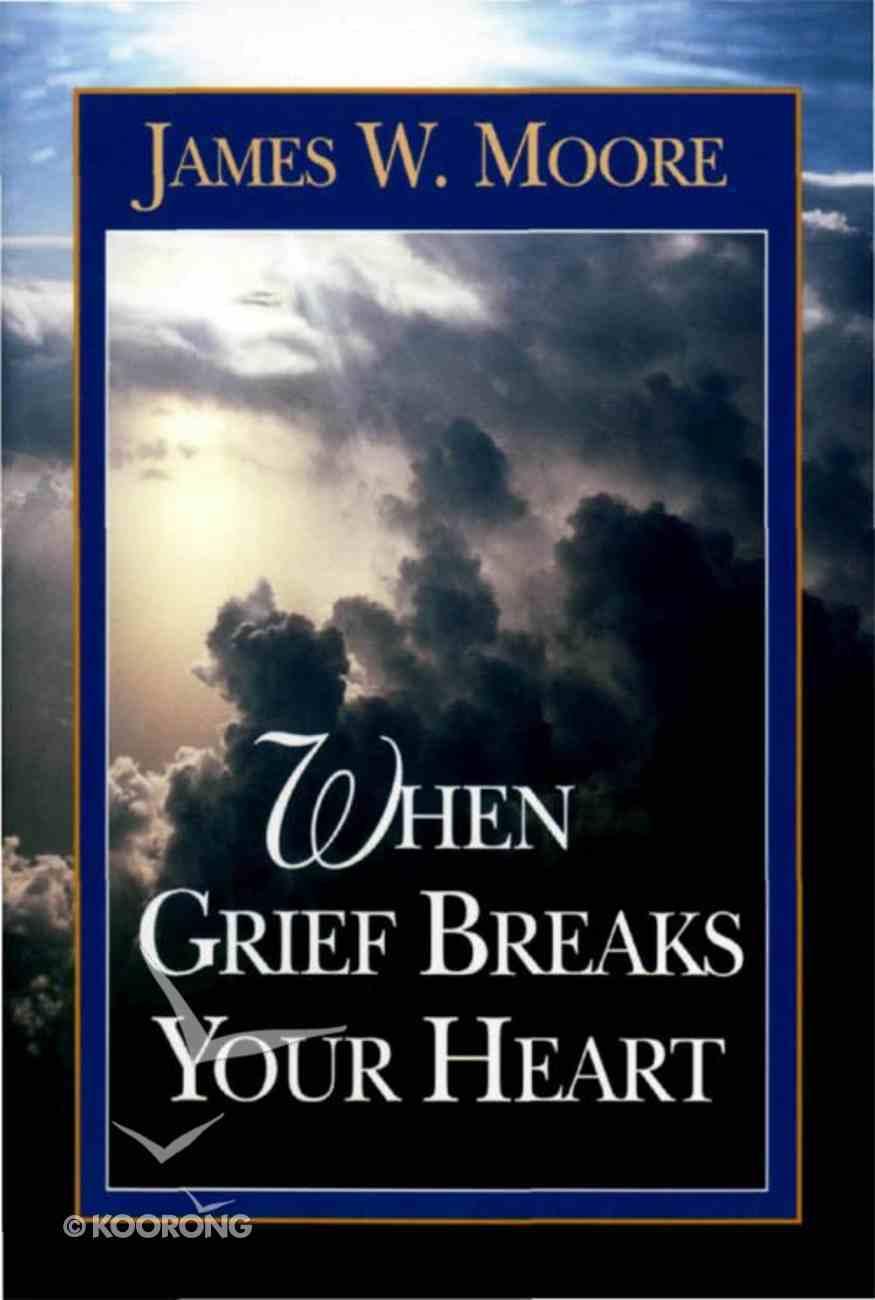 When Grief Breaks Your Heart eBook