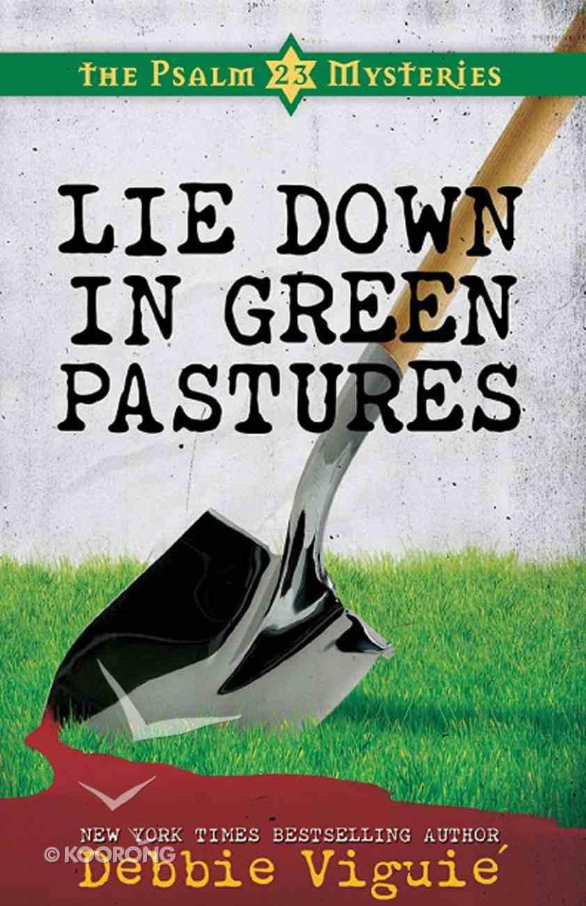 Lie Down in Green Pastures (#03 in Psalm 23 Mysteries Series) eBook