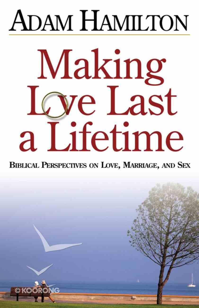 Making Love Last a Lifetime (Dvd, Leader's Guide, Participant's Guide, Pastors Guide) (Planning Kit) eBook