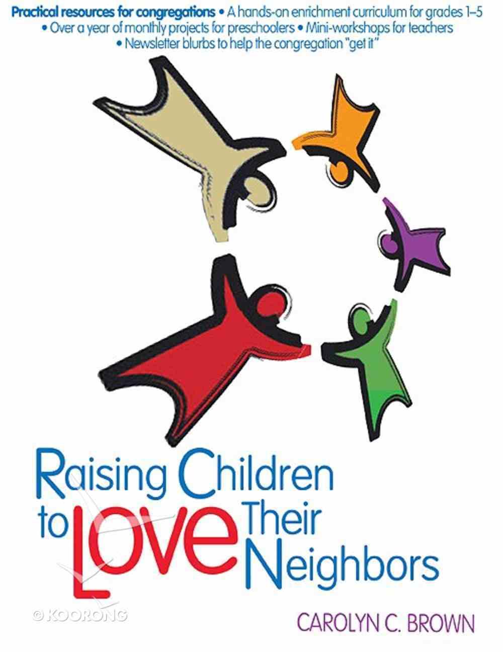 Raising Children to Love Their Neighbors eBook