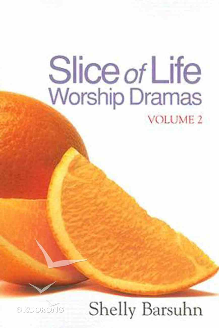Slice of Life Worship Dramas (Volume 2) eBook
