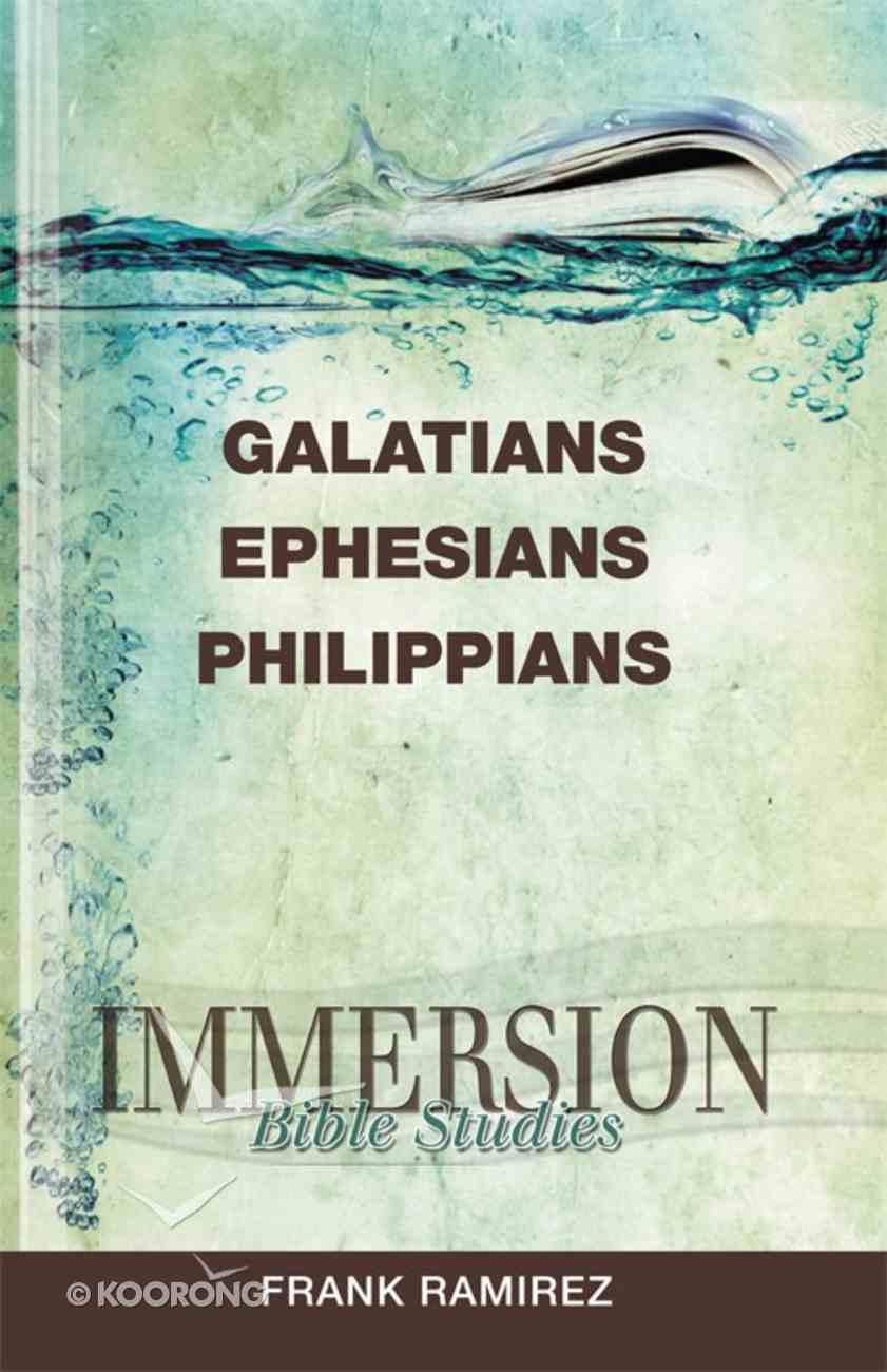 Galatians, Ephesians, Philippians (Immersion Bible Study Series) eBook