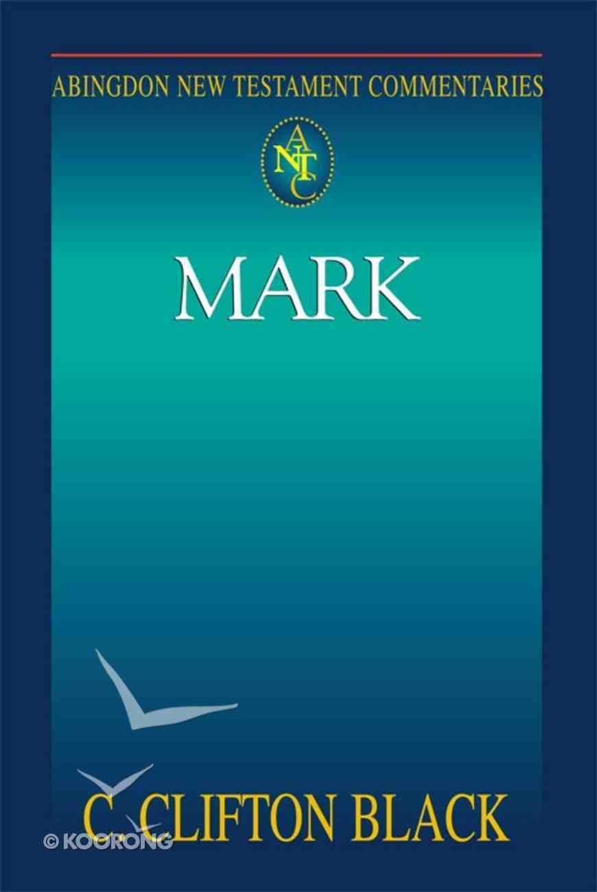 Mark (Abingdon New Testament Commentaries Series) eBook