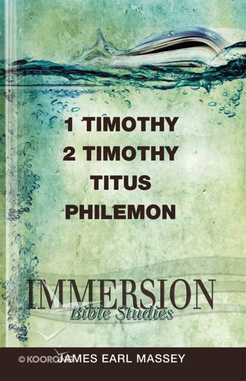 1 & 2 Timothy, Titus, Philemon (Immersion Bible Study Series) eBook