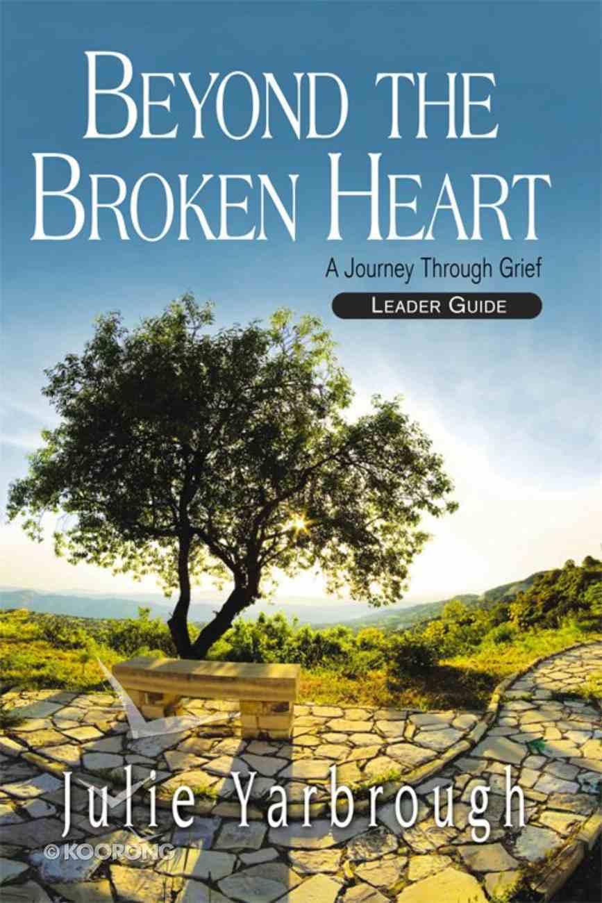 Beyond the Broken Heart (Leader Guide) eBook