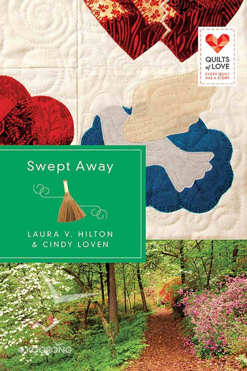 Swept Away (Quilts Of Love Series) Paperback