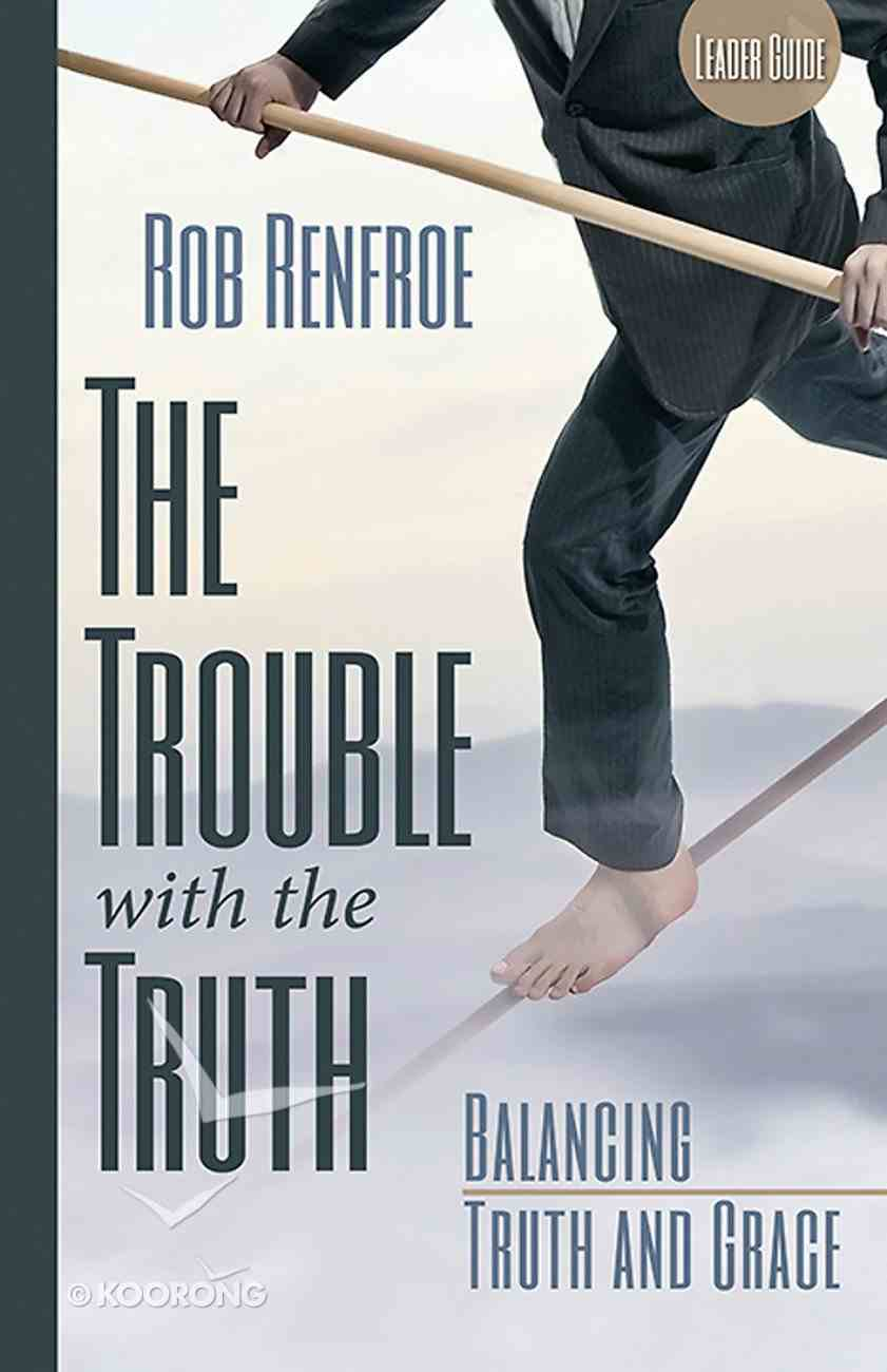 The Trouble With the Truth (Leader Guide) Paperback