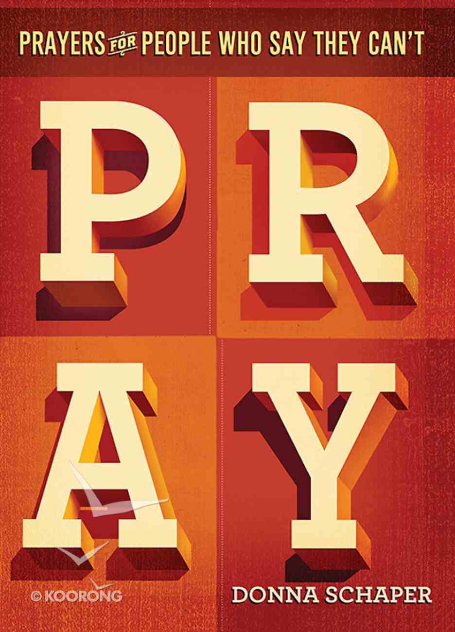 Prayers For People Who Say They Can't Pray Paperback