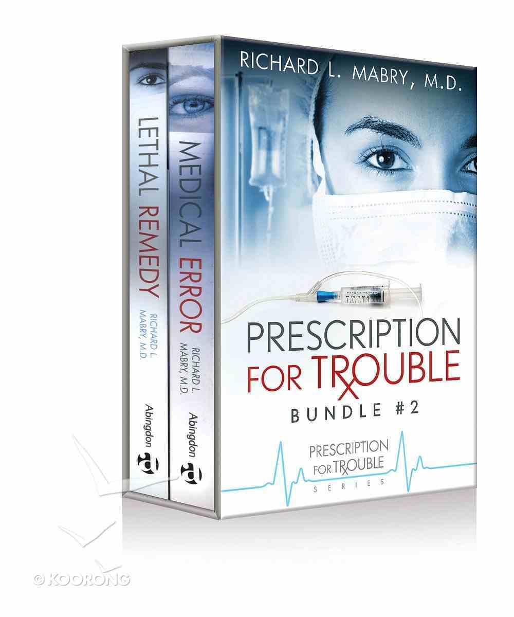 Prescription For Trouble Bundle #02: Medical Error & Lethal Remedy eBook