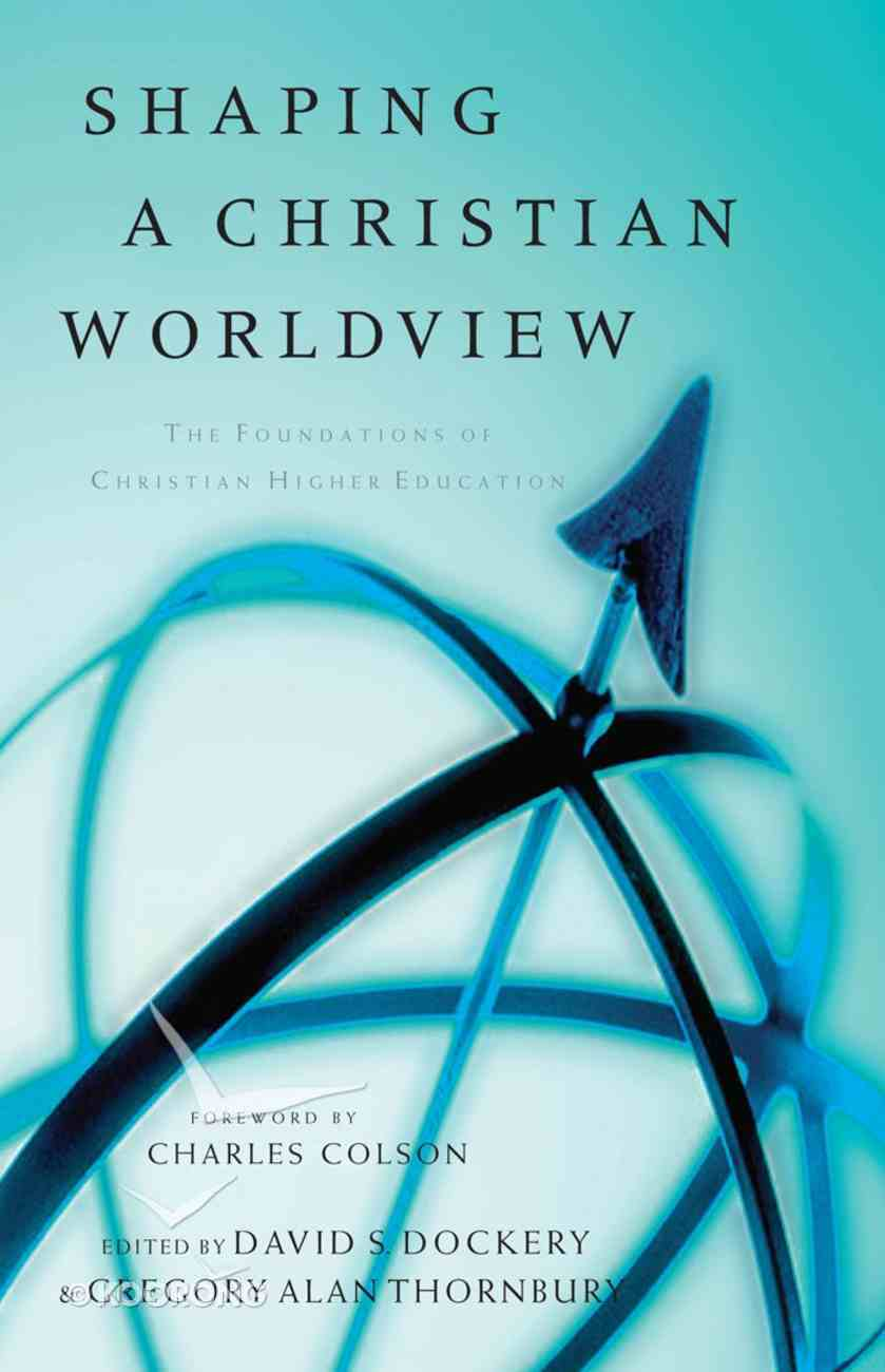 Shaping a Christian Worldview eBook