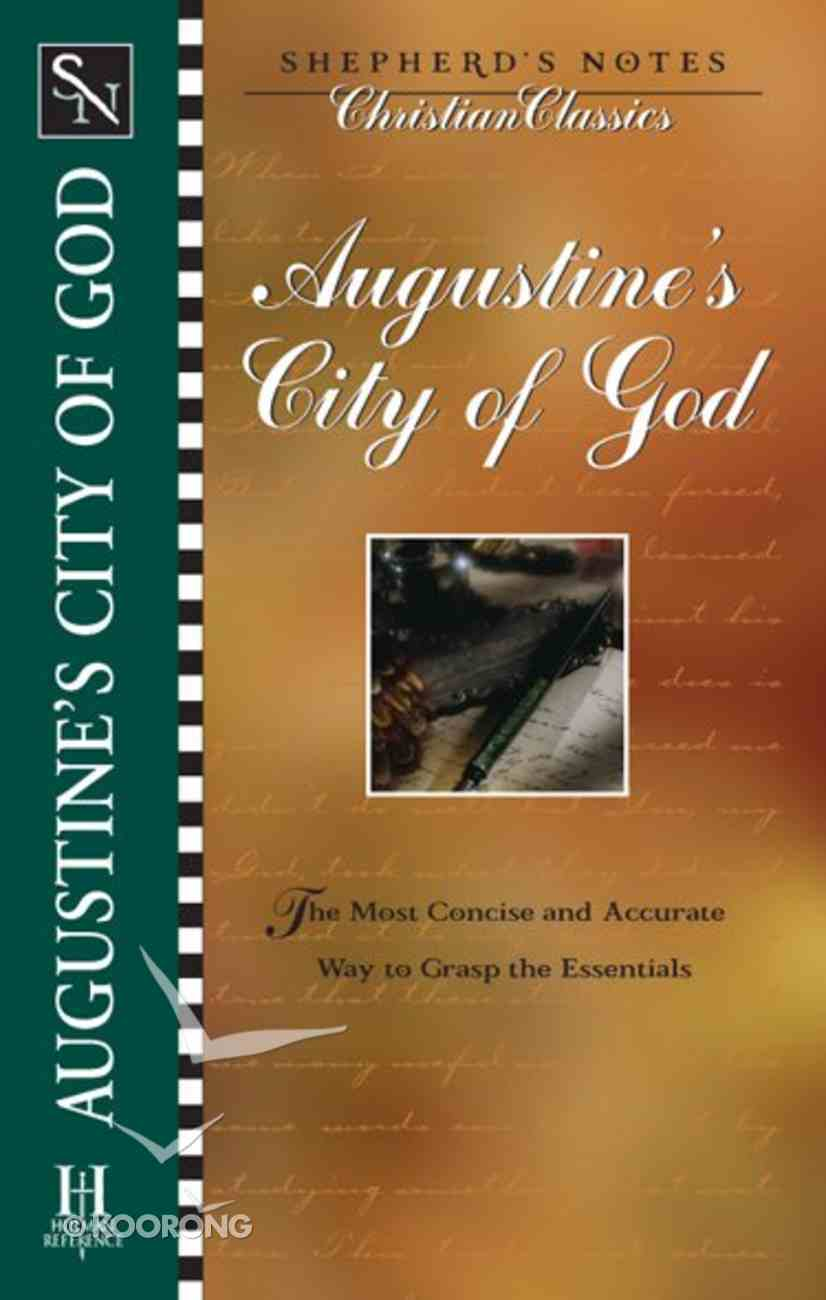 Augustine's City of God (Shepherd's Notes Christian Classics Series) eBook