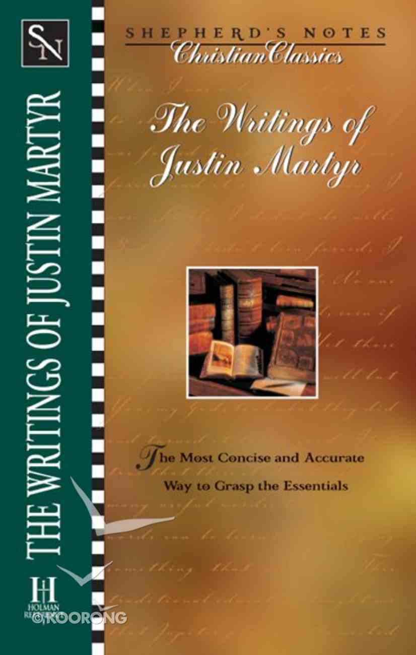 The Writing of Justin Martyr (Shepherd's Notes Christian Classics Series) eBook